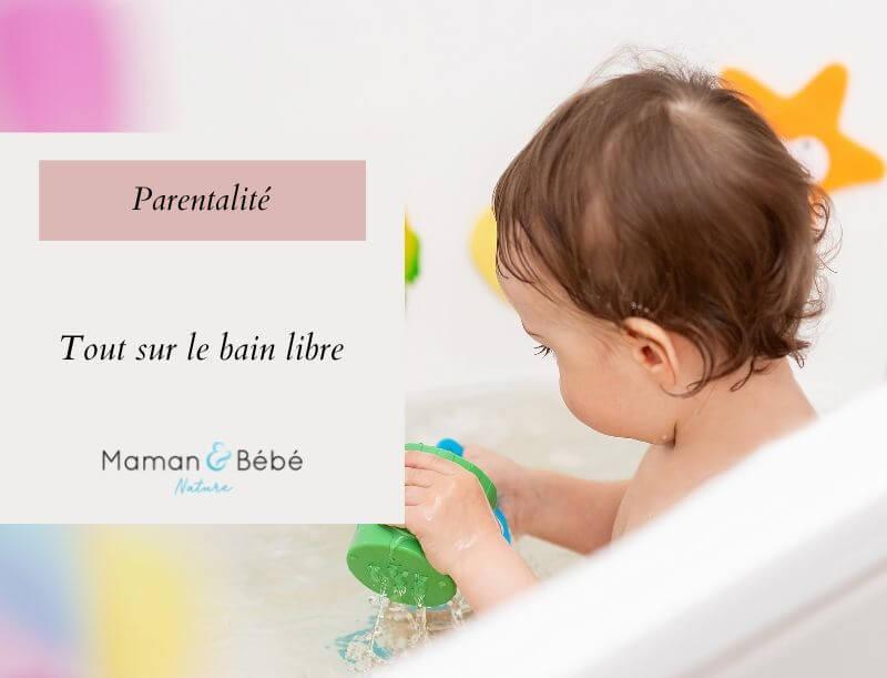 Tout sur le bain libre