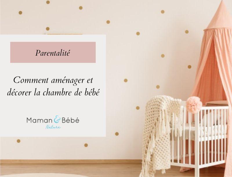Comment aménager et décorer la chambre de bébé